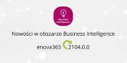 Nowe możliwości BI w wersji 2104.0.0 enova365